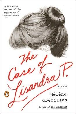 Book The Case Of Lisandra P.: A Novel by Helene Gremillon