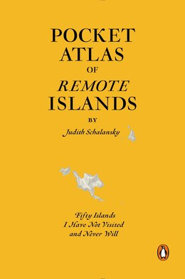Book Pocket Atlas Of Remote Islands: Fifty Islands I Have Not Visited And Never Will by Judith Schalansky