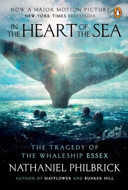 Book In The Heart Of The Sea: The Tragedy Of The Whaleship Essex (movie Tie-in) by Nathaniel Philbrick