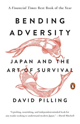 Book Bending Adversity: Japan And The Art Of Survival by David Pilling