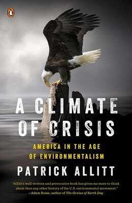 Book A Climate Of Crisis: America In The Age Of Environmentalism by Patrick Allitt