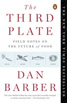 Book The Third Plate: Field Notes On The Future Of Food by Dan Barber