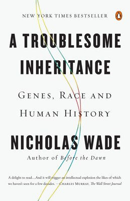 Book A Troublesome Inheritance: Genes, Race And Human History by Nicholas Wade