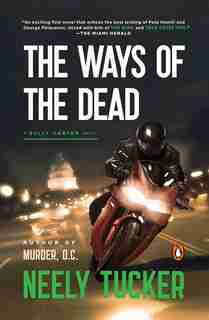 The Ways Of The Dead: A Sully Carter Novel by Neely Tucker