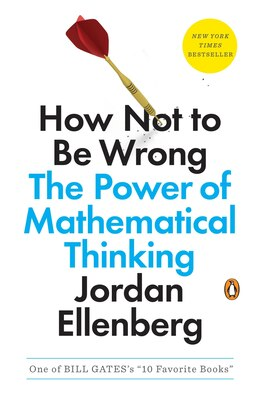 Book How Not To Be Wrong: The Power Of Mathematical Thinking by Jordan Ellenberg