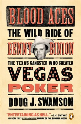 Book Blood Aces: The Wild Ride Of Benny Binion, The Texas Gangster Who Created Vegas Poker by Doug Swanson