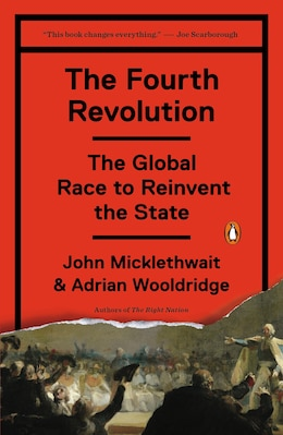 Book The Fourth Revolution: The Global Race To Reinvent The State by John Micklethwait