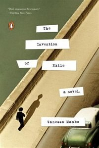 Book The Invention Of Exile: A Novel by Vanessa Manko