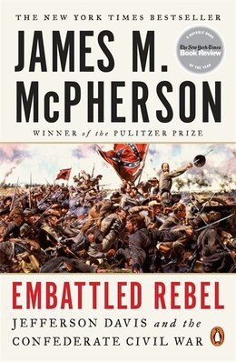 Book Embattled Rebel: Jefferson Davis And The Confederate Civil War by James M. McPherson