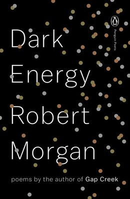 Book Dark Energy: Poems by Robert Morgan