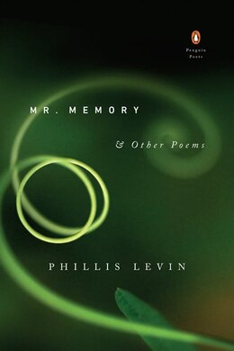 Book Mr. Memory & Other Poems by Phillis Levin