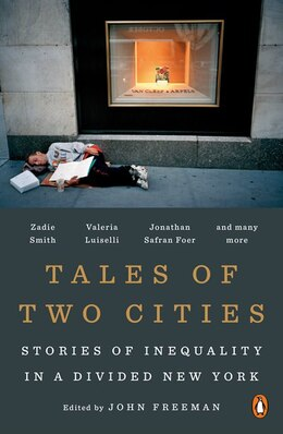Book Tales Of Two Cities: The Best And Worst Of Times In Today's New York by John Freeman