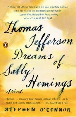 Book Thomas Jefferson Dreams Of Sally Hemings: A Novel by Stephen O'Connor