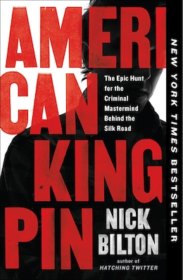 f8414811 American Kingpin: The Epic Hunt For The Criminal Mastermind Behind The Silk  Road