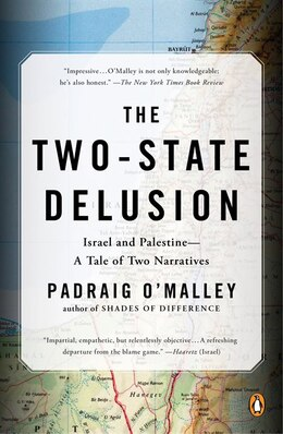 Book The Two-state Delusion: Israel And Palestine--a Tale Of Two Narratives by Padraig O'malley