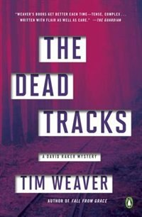 Book The Dead Tracks: A David Raker Mystery by Tim Weaver