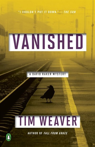 Vanished: A David Raker Mystery by Tim Weaver