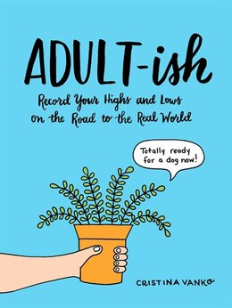 Book Adult-ish: Record Your Highs And Lows On The Road To The Real World by Cristina Vanko