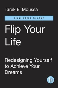 Book Flip Your Life: Redesigning Yourself To Achieve Your Dreams by Tarek El Moussa