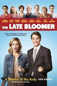 Book The Late Bloomer: A Memoir Of My Body by Ken Baker
