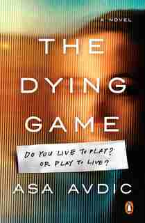 The Dying Game: A Novel by Asa Avdic