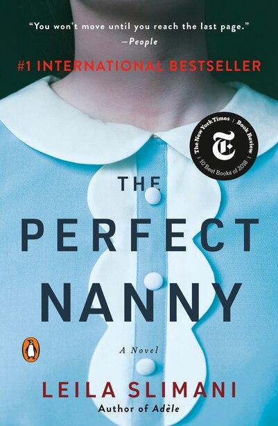The Perfect Nanny: A Novel by Leila Slimani