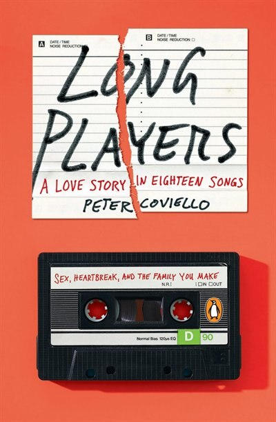 Long Players: A Love Story In Eighteen Songs by Peter Coviello