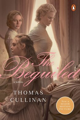 Book The Beguiled: A Novel (movie Tie-in) by Thomas Cullinan