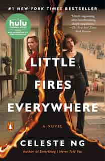 Little Fires Everywhere (movie Tie-in): A Novel by Celeste Ng