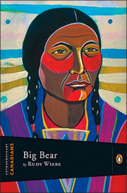 Book Extraordinary Canadians: Big Bear by Rudy Wiebe