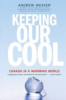 Book Keeping Our Cool: Canada In A Warming World by Andrew Weaver