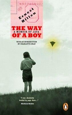 Book Way Of A Boy: A Memoir Of Java by Ernest Hillen