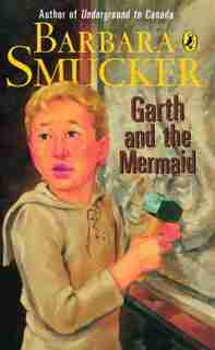 Garth And The Mermaid by Barbara Smucker
