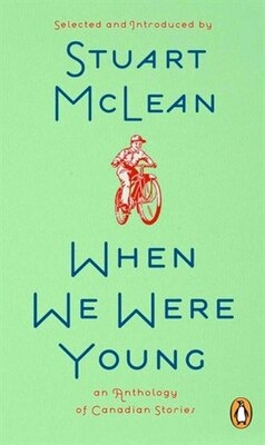 Book When We Were Young: A Collection Of Canadian Stories by Stuart Mclean