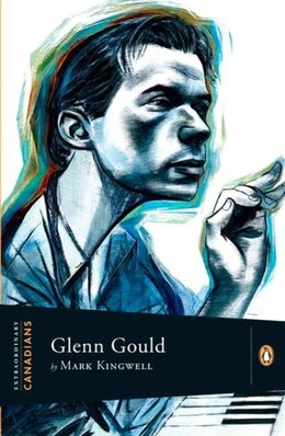 Book Extraordinary Canadians Glenn Gould by Mark Kingwell
