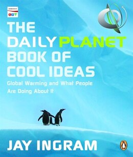 Book Daily Planet Book Of Cool Ideas: Global Warming And What People Are Doing About It by Jay Ingram