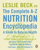 The Complete A-z Nutrition Encyclopedia: A Guide To Natural Health: Managing Over 75 Hlth Concrns…