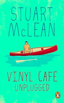 Book Vinyl Cafe Unplugged by Stuart Mclean