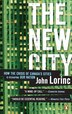 New City: How The Crisis Of Canada's Cities Is Reshaping Our Nation by John Lorinc
