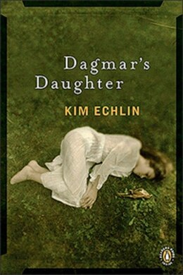 Book Dagmar's Daughter by Kim Echlin