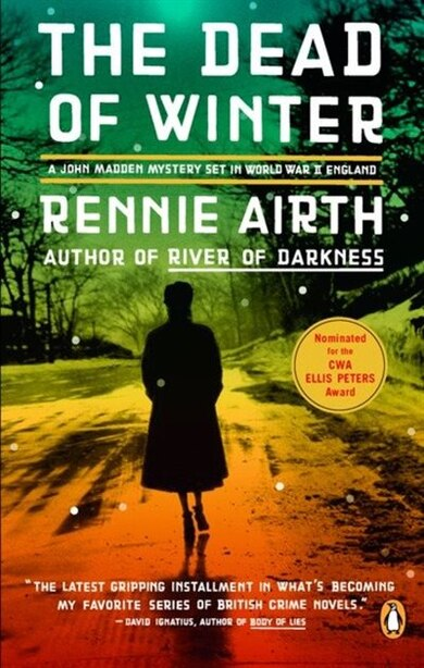 The Dead Of Winter: A John Madden Mystery Set In World War Ii England by RENNIE AIRTH