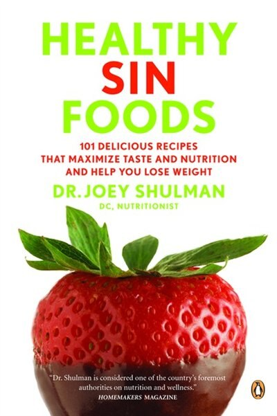 Healthy Sin Foods: Decadence Without The Guilt by Dr Joey Shulman