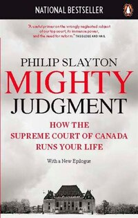Mighty Judgment: How The Supreme Court Of Canada Runs Your Life