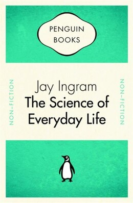 Book Penguin Celebrations - The Science Of Everyday Life by Jay Ingram