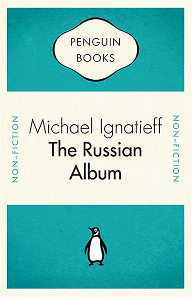 Penguin Celebrations - The Russian Album by Michael Ignatieff