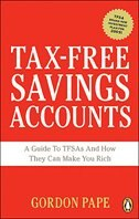Book Tax-free Savings Accounts: A Guide To Tfa's And How They Make You Rich by Gordon Pape
