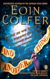 And Another Thing: Douglas Adam's Hitchiker's Guide To The Galaxy Part Six Of Three by Eoin Colfer