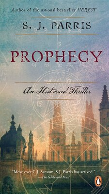 Book Prophecy: An Elizabethan Thriller by S J Parris