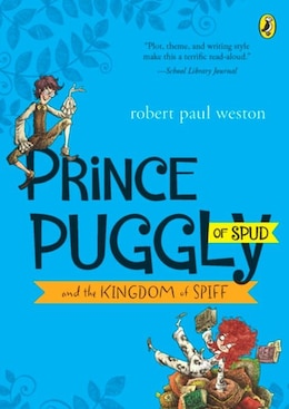 Book Prince Puggly Of Spud And The Kingdom Of Spiff by Robert Paul Weston