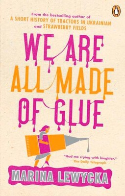 Book We Are All Made Of Glue by Marina Lewycka